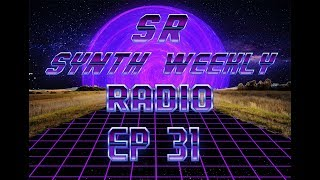 S.R. Synth Weekly Episode 31