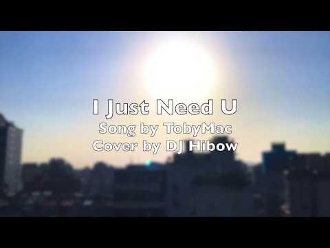 I Just Need U - TobyMac | Piano Cover Lyric Video