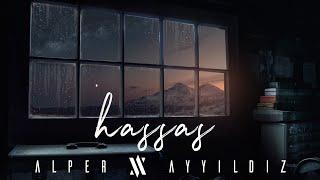 Alper Ayyıldız - Hassas (Prod. Kadir Süzgün) (2018) Video
