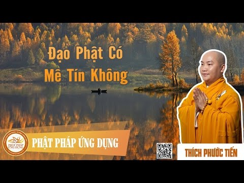 Đạo Phật Có Mê Tín Không  - Thầy Thích Phước Tiến