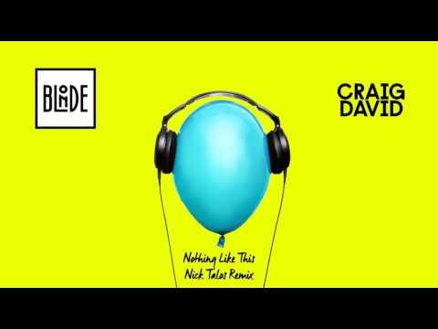 Blonde and Craig David - Nothing Like This (Nick Talos Remix)
