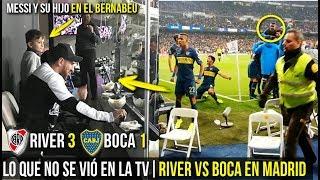 ASÍ FUE LA SUPERFINAL RIVER vs BOCA EN EL BERNABEU, LO QUE NO SE VIÓ EN LA TELEVISIÓN
