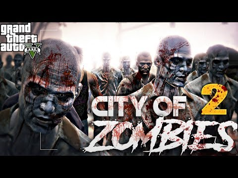 GTA Z - City Of Zombies EPISODE 2 (GTA 5 ZOMBIE APOCALYPSE) - MACHINIMA CINEMATIC MOVIE