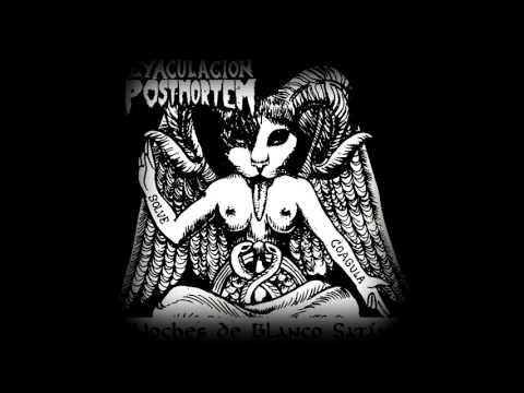 Eyaculación Post Mortem  - Santa María llena eres de mierda