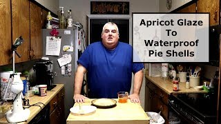 How To Make Apricot Glaze - To Waterproof Pie Shells