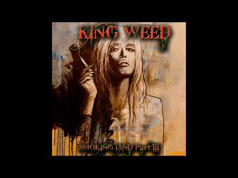 King Weed - Smoking Land Part lll (2021) (New Full Album)