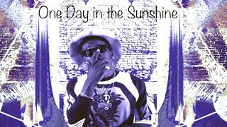 PHARAOH MANSA - ONE DAY IN THE SUNSHINE [Prod By DrumDummie T-Rap]