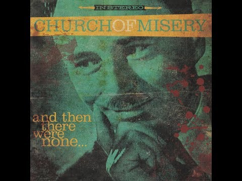 CHURCH OF MISERY - And Then There Were None... [FULL ALBUM] 2016