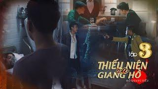 Phim Ca Nhạc Thiếu Niên Ra Giang Hồ Tập 3 - Hồ Quang Hiếu Full HD
