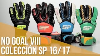 Review Guante SP No Goal VIII . Colección Next Generation 2016/17