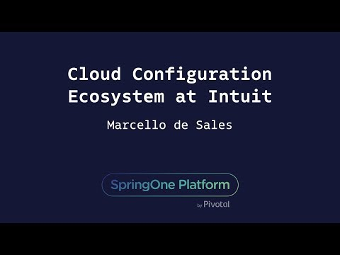 Cloud Configuration Ecosystem at Intuit - Marcello de Sales