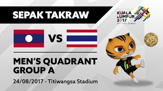 KL2017 29th SEA Games | Men's Sepak Takraw QUADRANT - LAO 🇱🇦 vs THA 🇹🇭 | 24/08/2017