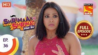 Shrimaan Shrimati Phir Se - Ep 36 - Full Episode - 1st May, 2018