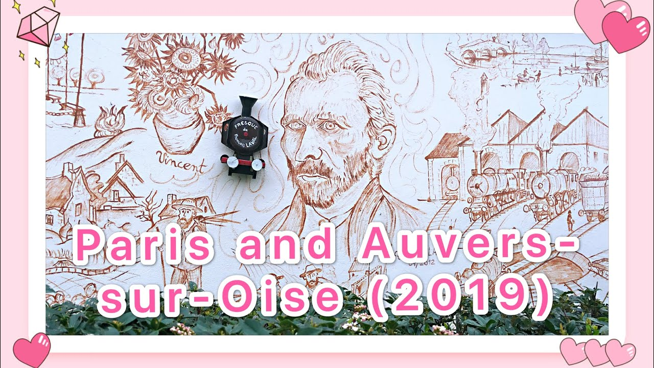【Travel and Events】Paris and Auvers-sur-Oise (March 2019)