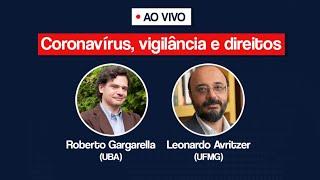 Coronavírus, vigilância e direitos (c/ Roberto Gargarella e Leonardo Avritzer)