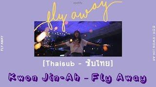 [Thaisub] Kwon Jin-Ah (권진아) – Fly Away