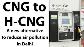 Download Video CNG to Hydrogen CNG in New Delhi - An alternative fuel to curb air pollution - Current Affairs 2018 MP3 3GP MP4