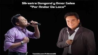 Silvestre Dangond y Omar Geles - Por Andar De Loco - *Vallenato 2010*