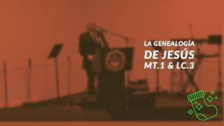 La Genealogía de Jesús | Diciembre 29, 2019