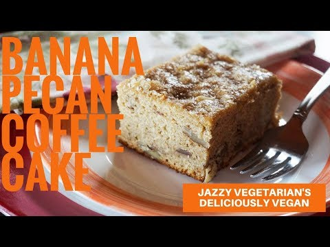 Deliciously Vegan: Banana-Pecan Coffee Cake Recipe from Laura Theodore Jazzy Vegetarian