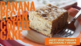 Deliciously Vegan: Banana-Pecan Coffee Cake Recipe from Laura Theodore Jazzy Vegetarian