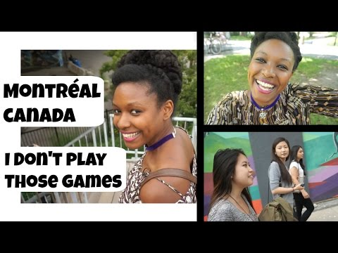 I Don't Play Those Games! || Montréal Canada || charlycheer