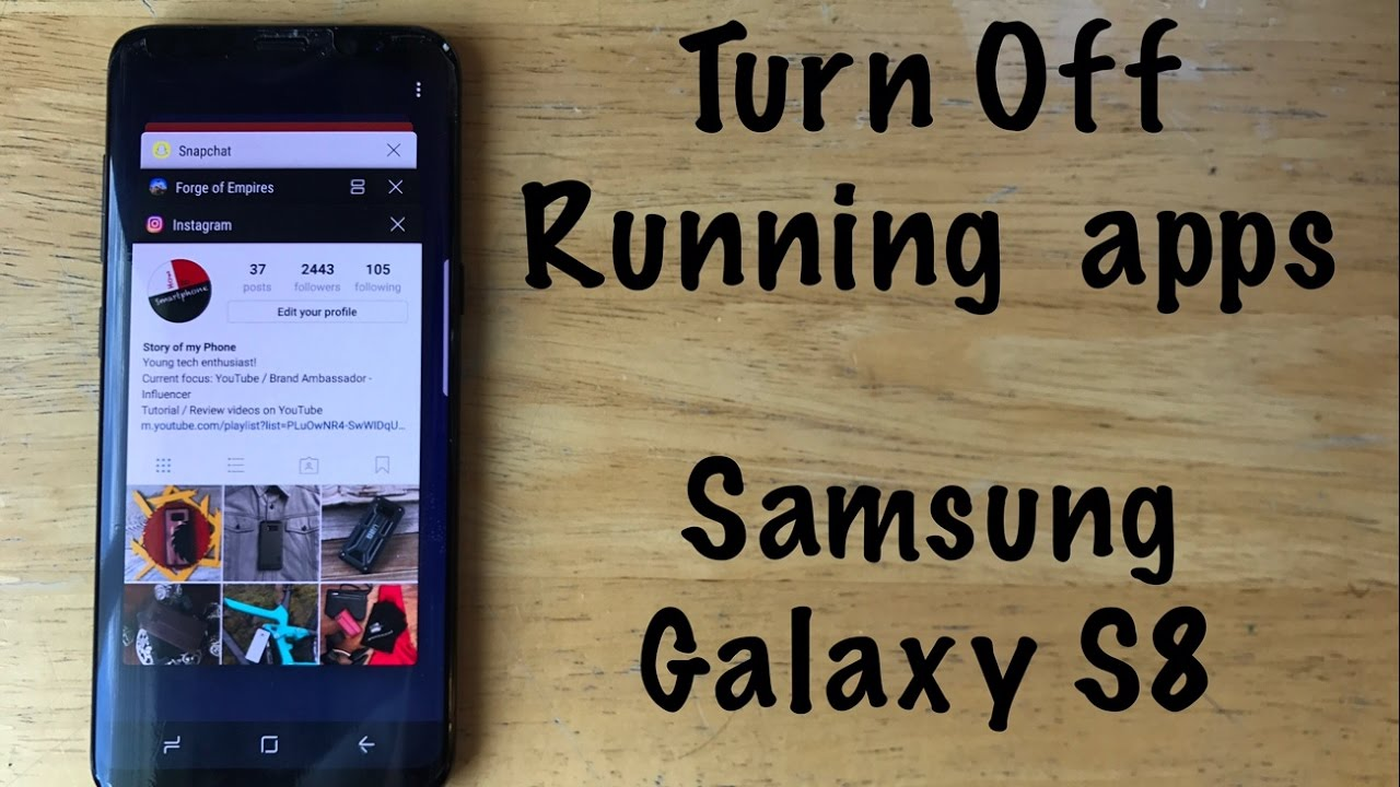 How to turn off running apps on a Samsung Galaxy S8