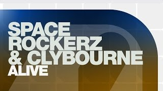 Space Rockerz & Clybourne - Alive (Original Mix)