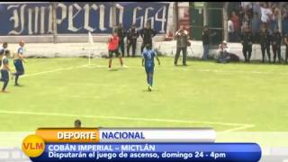 1a. División | Cobán Imperial y Mictlán disputarán el ascenso.