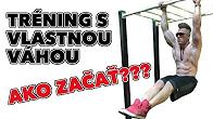 Tréning s vlastnou váhou. Ako začať? Cviky a rady.