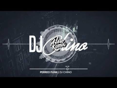 DJ Chino - Perreo Funk | Flow Remix 2017