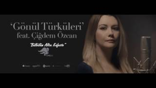 Çiğdem Özcan - Bülbülüm Altın Kafeste