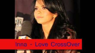 Inna - Love (CrossOver Remix)