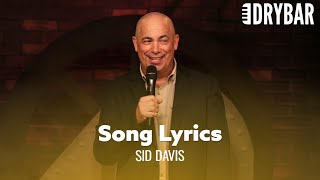 Song Lyrics Are So Stupid. Sid Davis