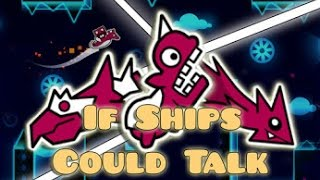 If Ships Could Talk | Geometry Dash (Feat. TriAxis!)