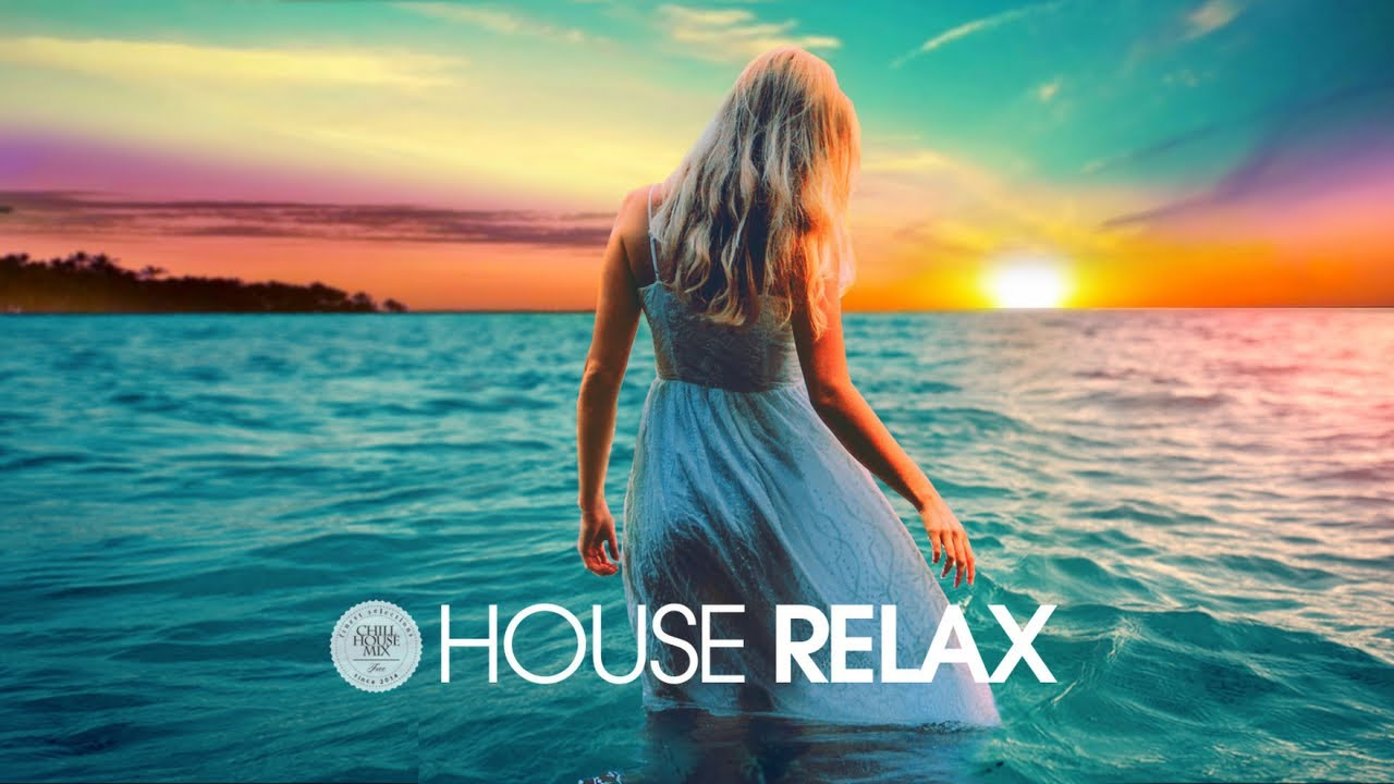 House Relax 2019 (New & Best Deep House Music | Chill Out Mix #23)
