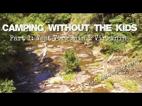 Camping without the kids part 1: West Virginia & Virginia