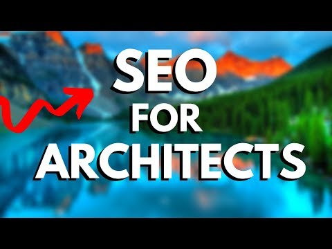 SEO FOR ARCHITECTS – {Rank on Google & Make Money}