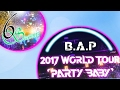 B.A.P World Tour 2017 'Party Baby!' ~ Europe Boom