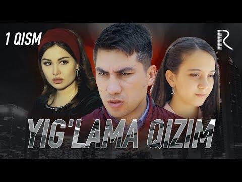 Yig'lama Qizim (o'zbek Serial) | Йиглама кизим (узбек сериал) 1-qism