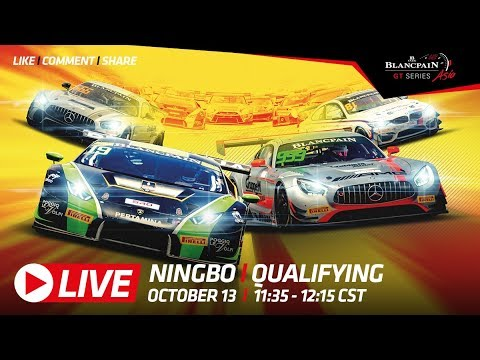 QUALIFYING - Ningbo China - Blancpain GT Series Asia 2018