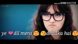 Tere Samne Aa Jane Se Dil Mera dhadka Hai New status