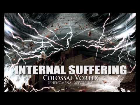 "INTERNAL SUFFERING ""Colossal Vortex"" (Phenomenal Spectrum)"
