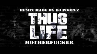 2Pac - Thug Life Motherfucker (DJ Pogeez Remix) HOT NEW SONG 2014 [HD]
