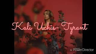 Kali Uchis- Tyrant ft. Jorja Smith (lyrics)
