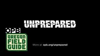 OPB Unprepared Documentary Trailer