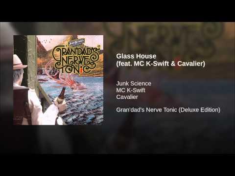 Glass House (feat. MC K-Swift & Cavalier)