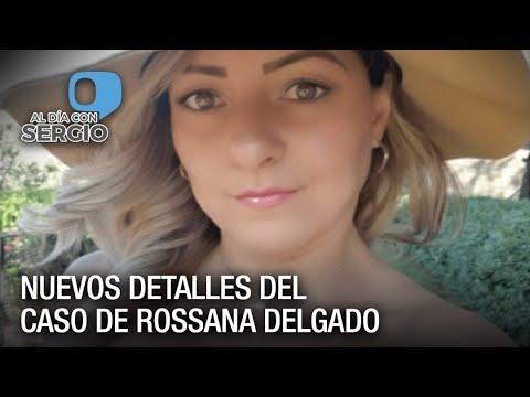 Nuevos detalles del caso de Rossana Delgado - VPItv