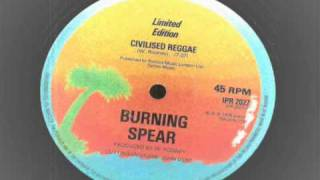 Burning Spear - Civilised reggae - 12 inch island records  ROOTS REGGAE