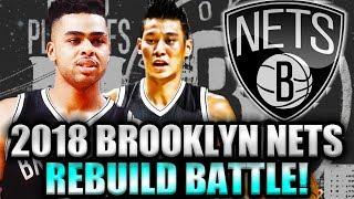 REBUILDING THE 2018 BROOKLYN NETS! INTENSE REBUILD BATTLE! NBA 2K17 MY LEAGUE